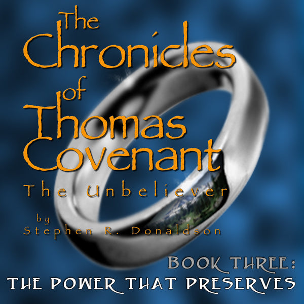 The Chronicles of Thomas Covenant, Book 3: The Power That Preserves