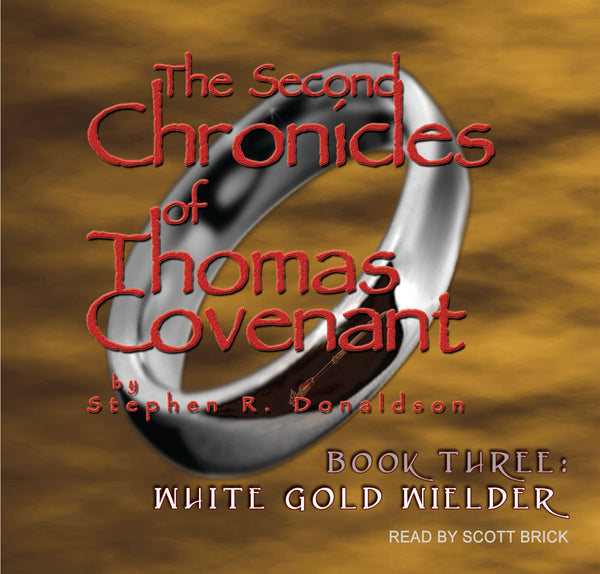 The Second Chronicles of Thomas Covenant, Book 3: White Gold Wielder