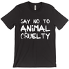 Women's Say No To Animal Cruelty Shirt - PrimaVegan