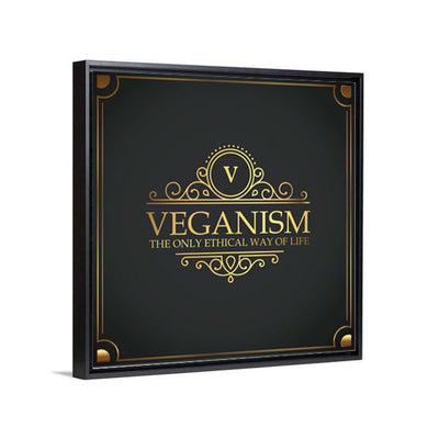 The Only Ethical Way Of Life Canvas - PrimaVegan