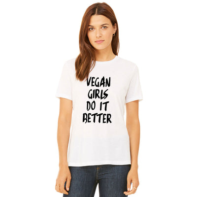 Women's Vegan Girls Do It Better T-Shirt - PrimaVegan