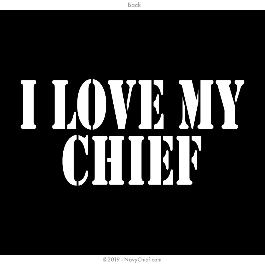 """I Love My Chief"" Women's Shortie, Black - NavyChief.com - Navy Pride, Chief Pride."