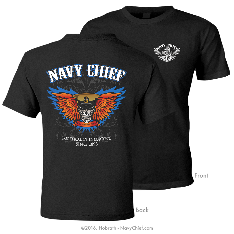 "NEW! Navy Chief ""Politically Incorrect Since 1893"" T-shirt, Black - NavyChief.com"