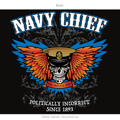 "Navy Chief ""Politically Incorrect Since 1893"" T-shirt, Black - NavyChief.com - Navy Pride, Chief Pride."