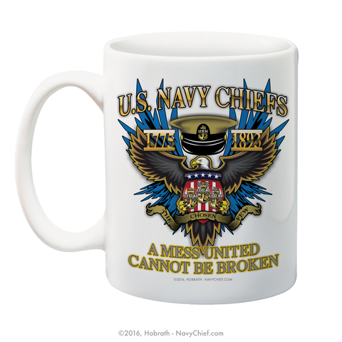 """U.S. Navy Chiefs - A Mess United Cannot Be Broken"" 15 oz Coffee Mug - NavyChief.com - Navy Pride, Chief Pride."
