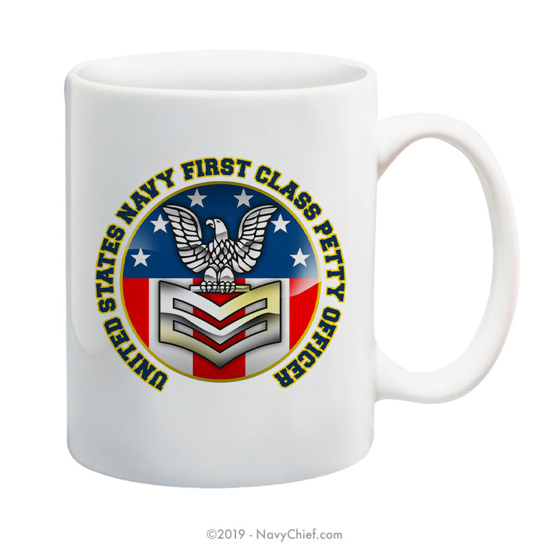 """USN First Class Petty Officer"" - 15 oz Coffee Mug - NavyChief.com - Navy Pride, Chief Pride."