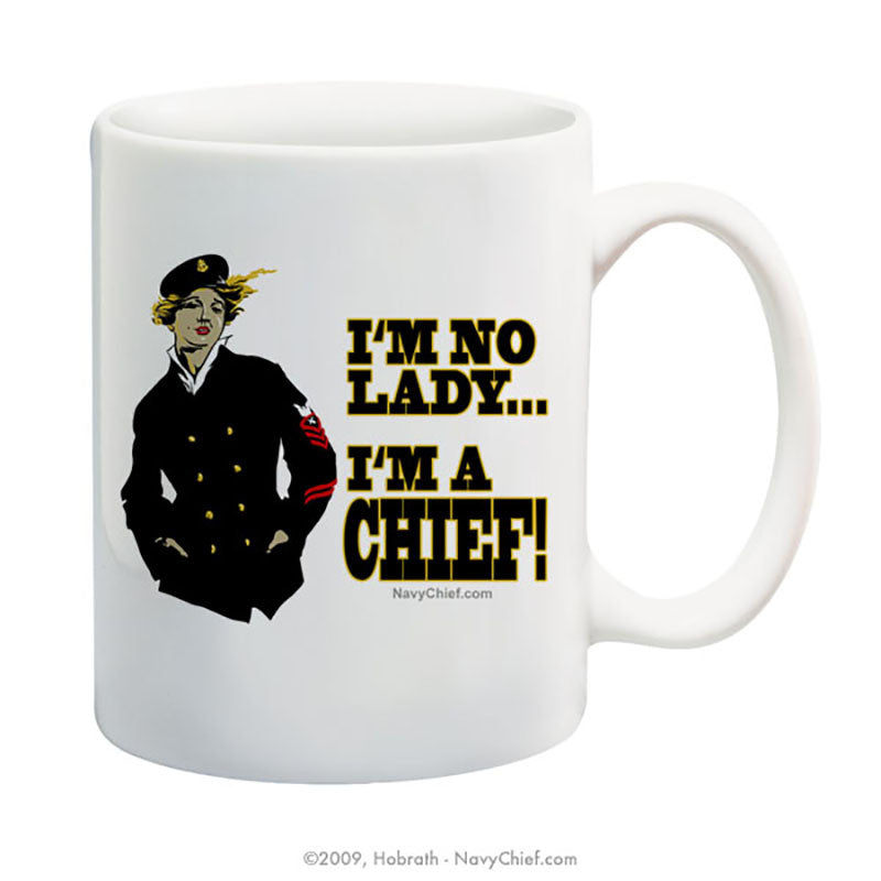 """I'm no Lady... I'm a Chief"" 15 oz Coffee Mug - NavyChief.com - Navy Pride, Chief Pride."