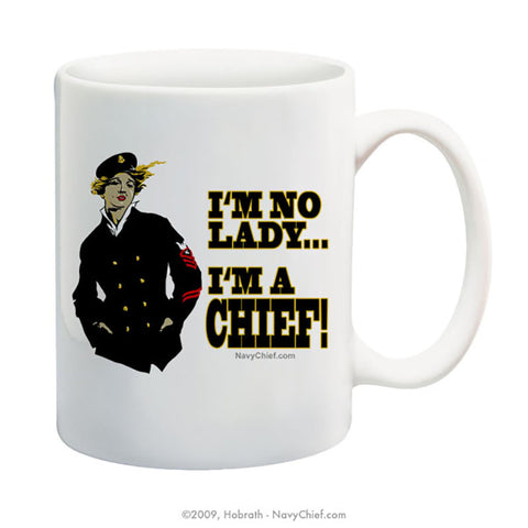 """I'm no Lady... I'm a Chief"" 15 oz Coffee Mug"