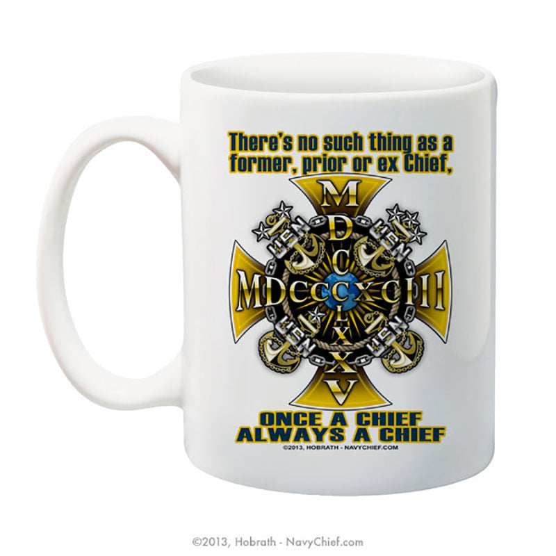 """Once a Chief, Always a Chief"" 15 oz Coffee Mug"