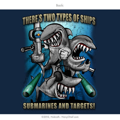 """There's two types of ships, submarines and targets!"" T-shirt, Navy - NavyChief.com"