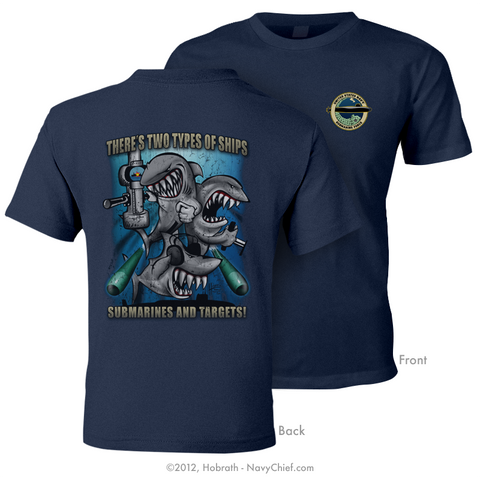 """There's two types of ships, submarines and targets!"" T-shirt, Navy - NavyChief.com - Navy Pride, Chief Pride."