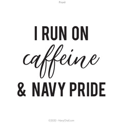 """Caffeinated Pride"" Ladies Tee, White - NavyChief.com - Navy Pride, Chief Pride."