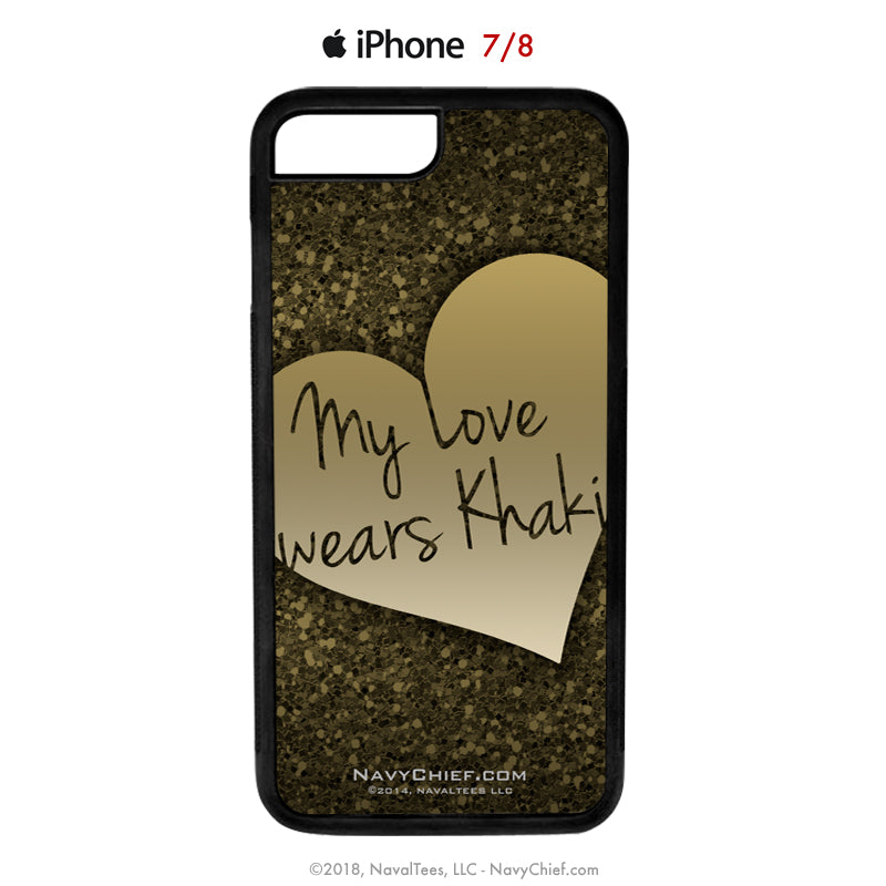 My Love Wears Khaki - Mobile Phone Cover (iPhone & Samsung) - NavyChief.com - Navy Pride, Chief Pride.