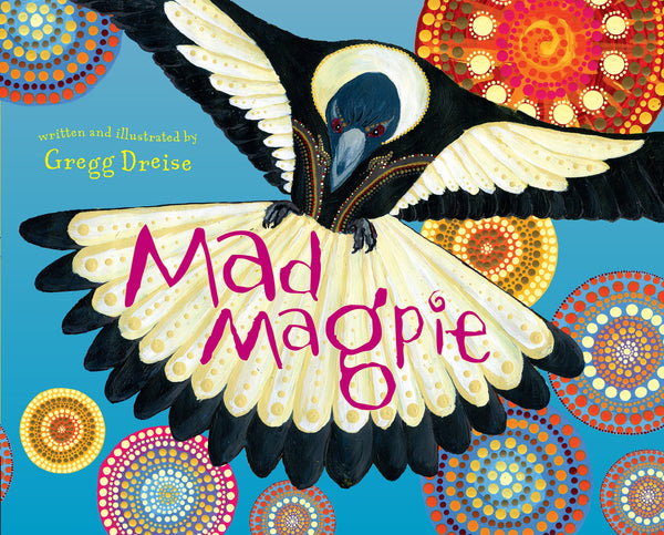 Book - Mad Magpie by Gregg Dreise