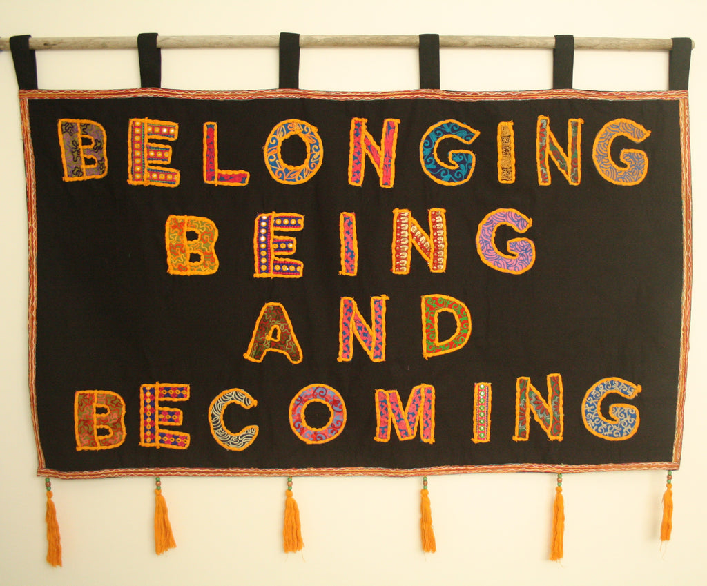 Belonging, Being and Becoming Wall Hanging