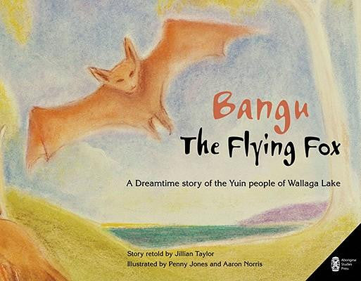 Book - Bangu the Flying Fox by Jillian Taylor