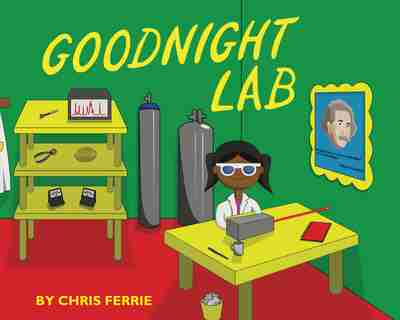 Goodnight Lab - A Scientific Parody by Chris Ferrie