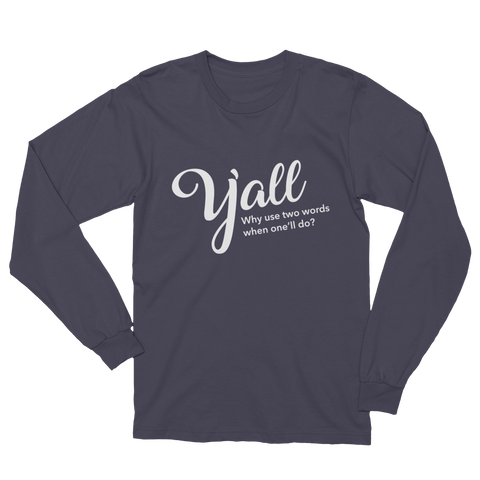 Y'all Unisex Long Sleeve T-Shirt