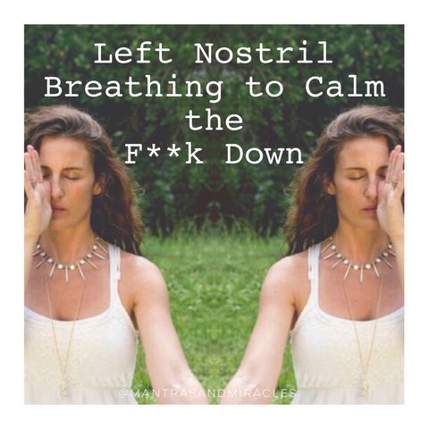 Left Nostril Breathing to Calm the F**k Down