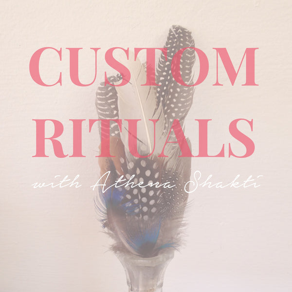 Custom Ritual with Athena Shakti