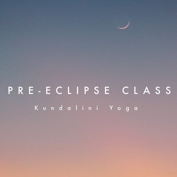 Pre-Eclipse Class (recorded video)