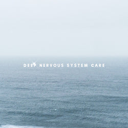 Deep Nervous System Care - Online Healing Immersion
