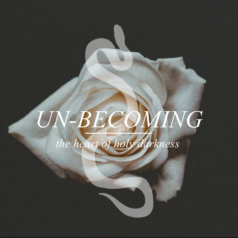 Un-Becoming: The Heart of Holy Darkness - Online Immersion
