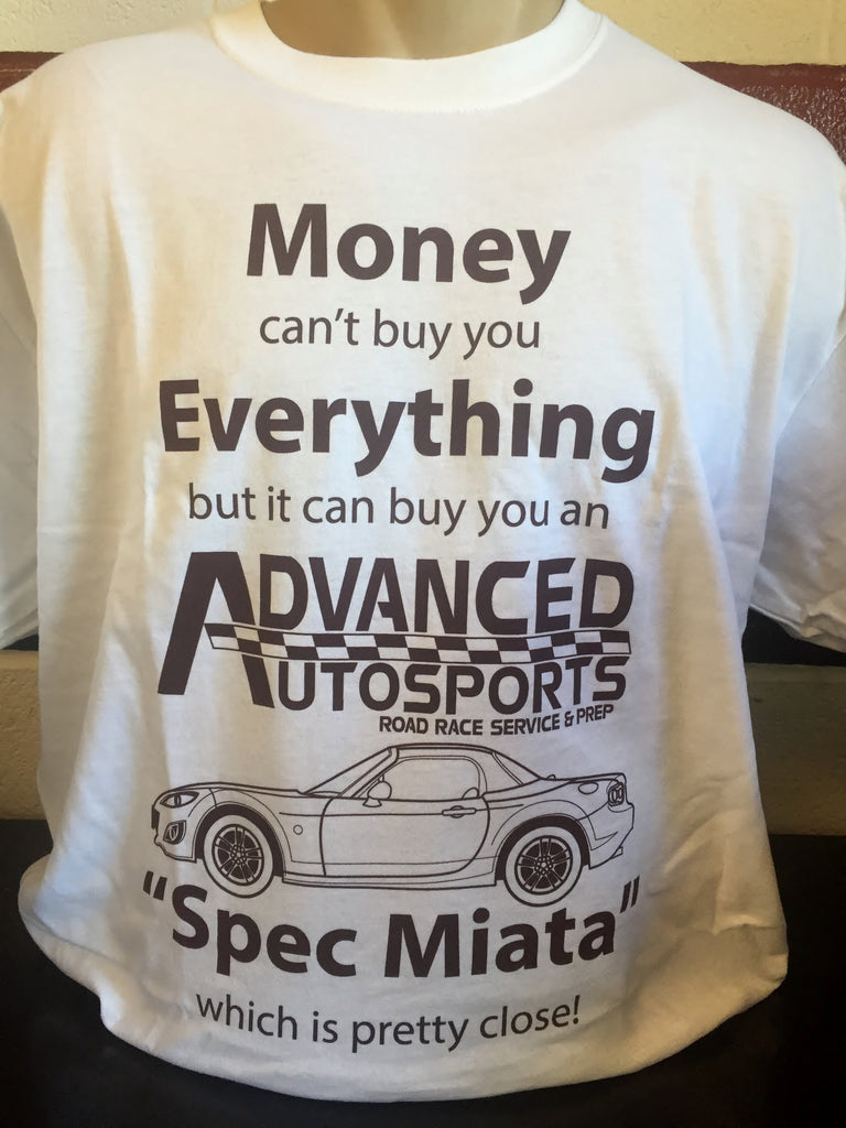 Money Can't Buy Everything, But...Advanced Autosports T-Shirt