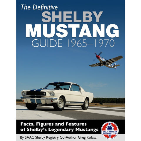 Definitive Shelby Mustang Guide 1965-70