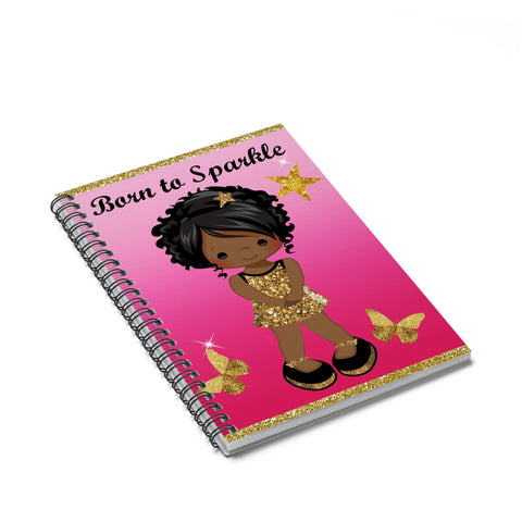 Born to Sparkle Spiral Notebook - Ruled Line