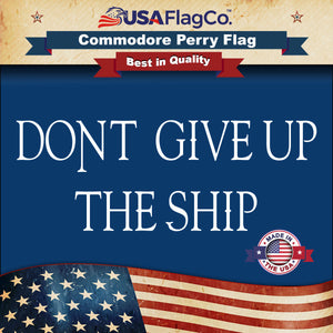 Dont Give Up The Ship Flag by USA Flag Co.