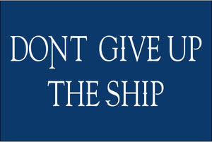 Dont Give Up The Ship Flags by USA Flag Co.
