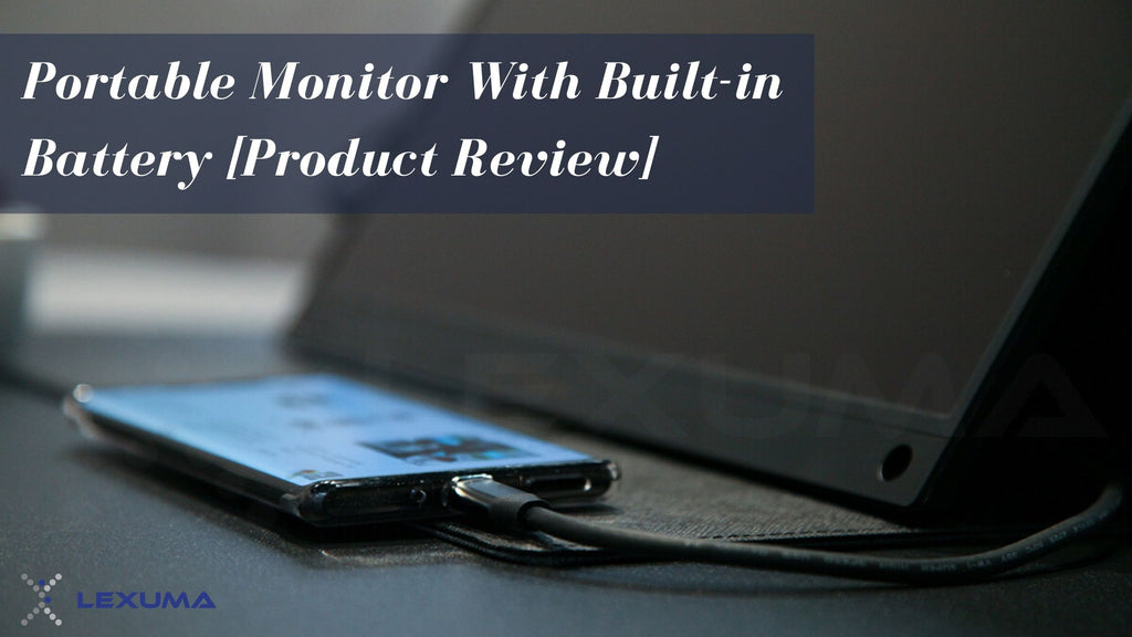 [Product Review] Lexuma Portable Monitor (with Built-in Battery)