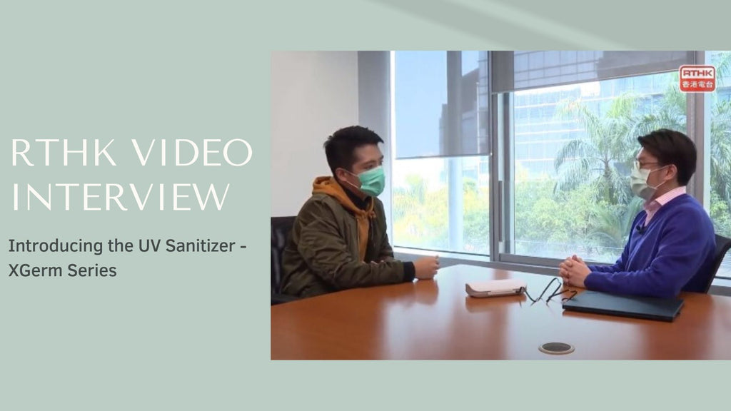 Radio Television Hong Kong (RTHK) Video Interview: Introducing the UV Sanitizer - XGerm Series
