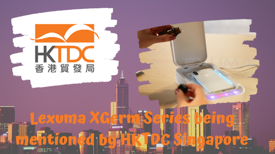Lexuma XGerm Series being mentioned by HKTDC Singapore