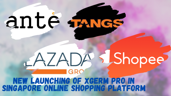 New launching of XGerm Series in Singapore Online Retail Shopping Platform
