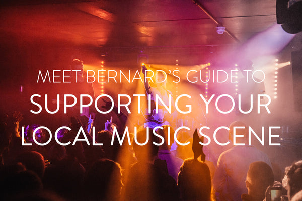 Meet Bernard's Guide To: Supporting Your Local Music Scene