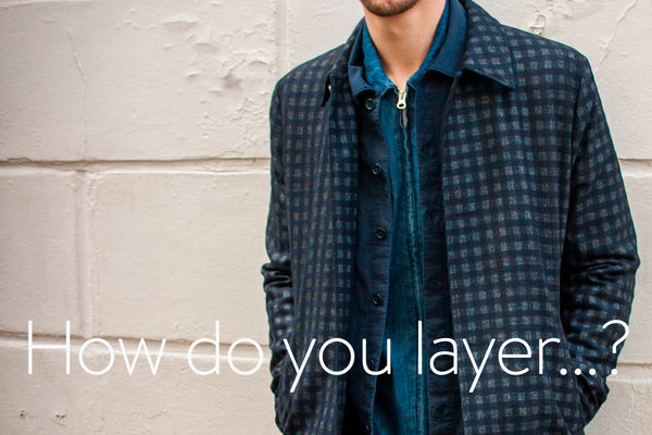 Layering: Our essential guide for winter style