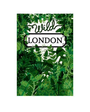 Wild London- A green guide