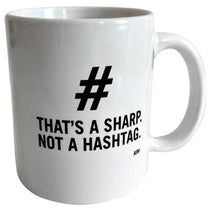 That's A Sharp Not A Hashtag Mug