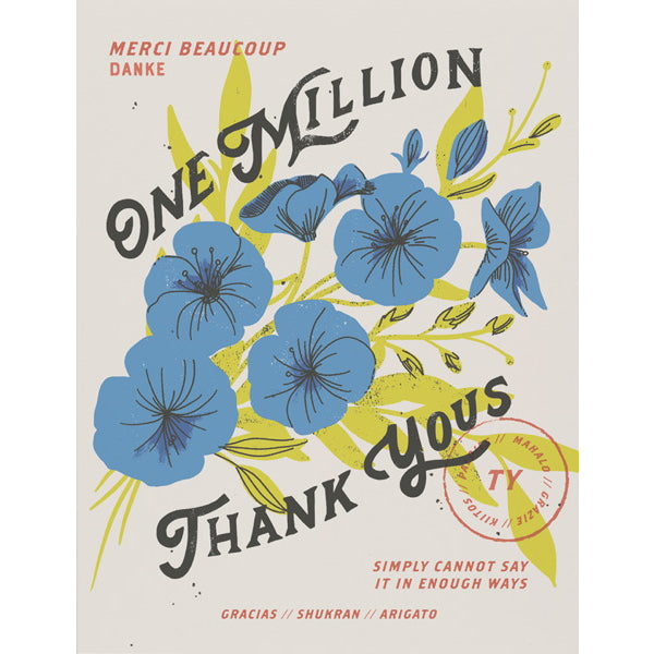"Image is of a greeting card with a pale grey background, with blue flowers and green leaves. Main text in black says ""One Million Thank Yous"", with red text also saying ""Merci Beaucoup"", ""Danke"", ""Simply Cannoy Say it Enough Ways"", ""Gracias"", ""Shukran"", ""Arigato""."
