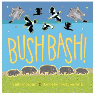 Bush Bash by Sally Morgan & Ambelin Kwaymullina
