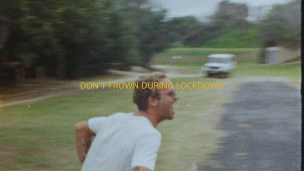 Don't Frown During Lockdown