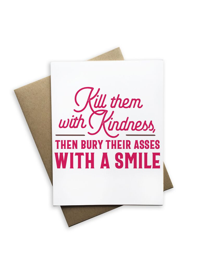 Kill Them With Kindness Notecard