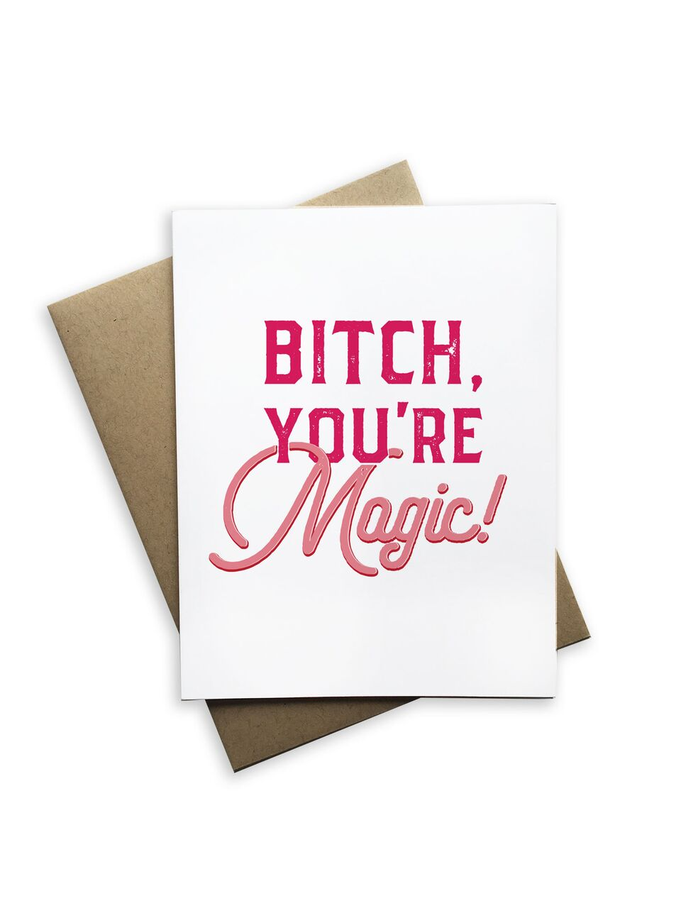 Bitch, You're Magic Notecard