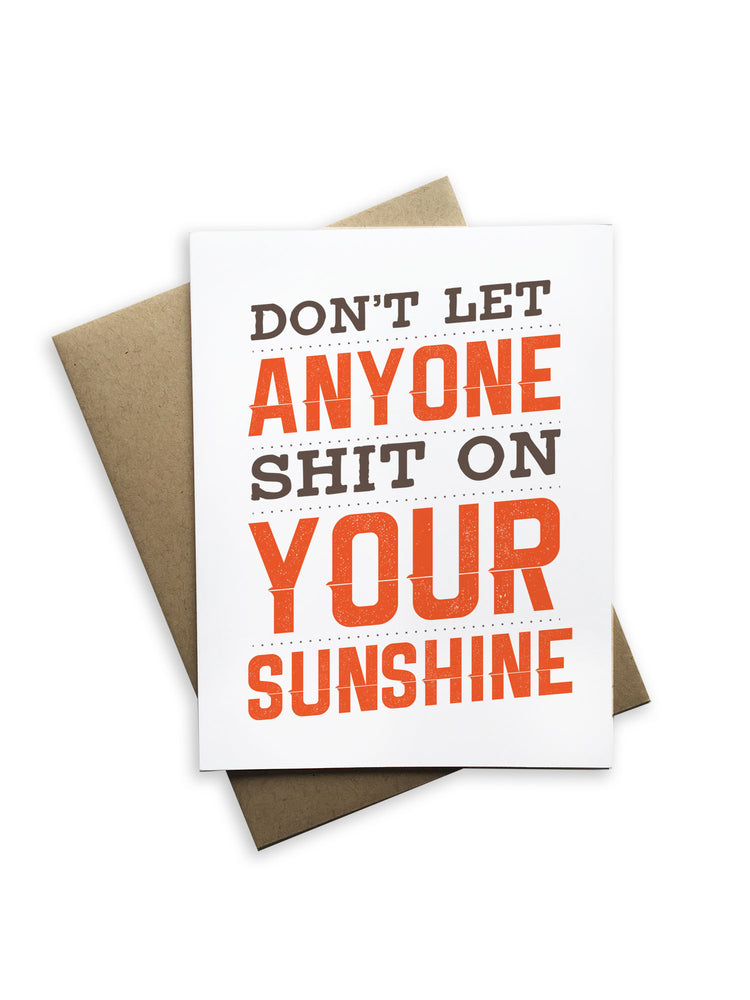 Don't Let Anyone Shit On Your Sunshine Notecard