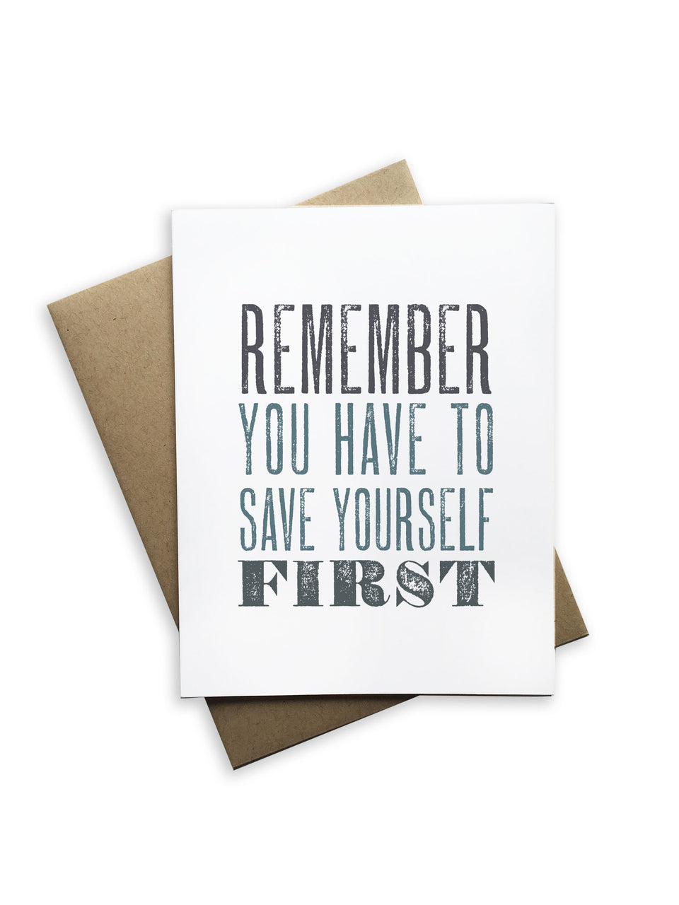 Remember to Save Yourself First