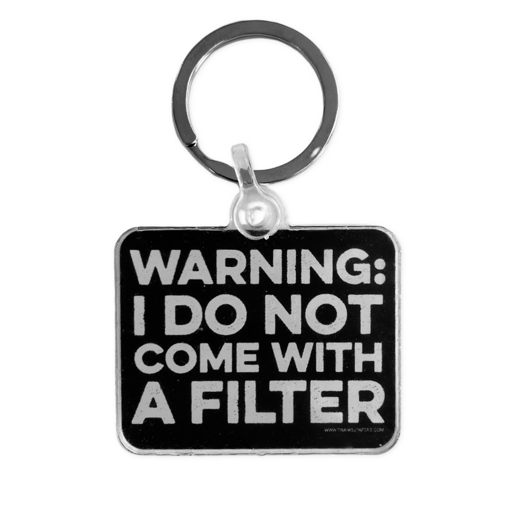 Warning I Do Not Come with A Filter Keychain