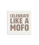 Celebrate Like a Mofo Mini Notecard
