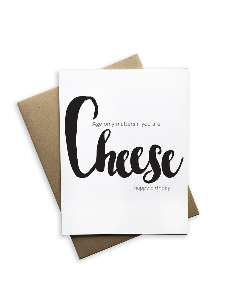 Age Only Matters if You Are Cheese Notecard
